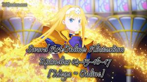 Sword Art Online: Alicization Episodio 14-15-16-17 [Mega ~ Online]