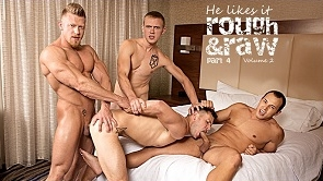 He Likes It Rough & Raw Volume 2 Part #4 – Brenner Bolton, Leon Lewis, Max London & Zane Anders
