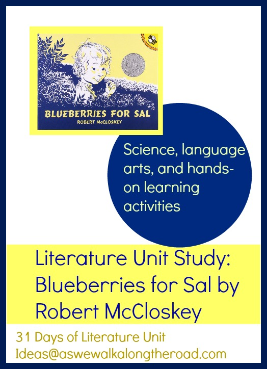Literature unit study for Blueberries for Sal; science, math, language arts, hands-on activities