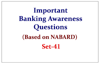 Important Banking Awareness Questions (Based on NABARD) for IBPS RRB/ PO Exams Set-41
