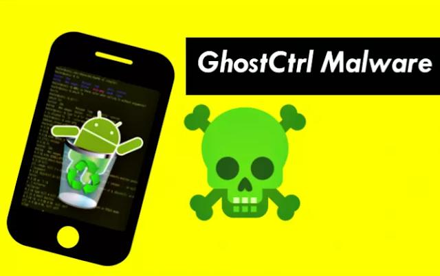 GhostCtrl : Backdoor Android Yang Bisa Merusak Segalanya