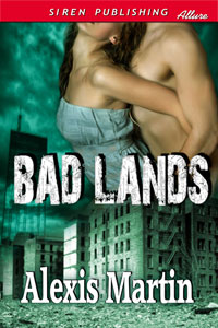 Bad Lands by Alexis Martin
