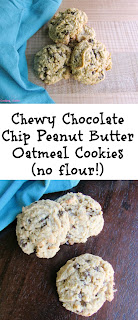 ... Chewy Chocolate Chip Peanut Butter Oatmeal Cookies - No Flour Needed