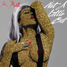 Download Lagu K. Michelle - Not A Little Bit