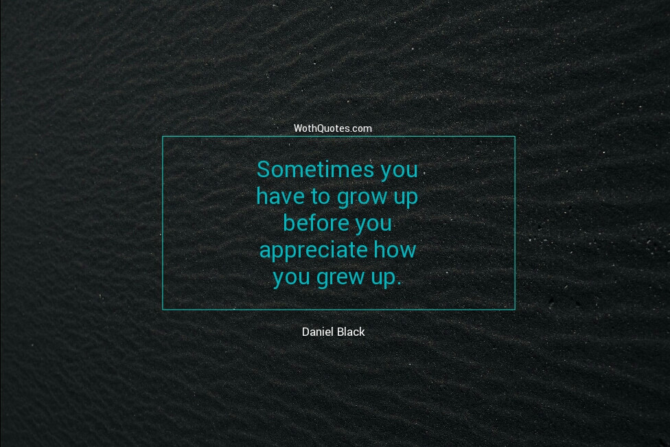 Grow Up Quotes Adorable Growing Up Quotes  Growing Up Sayings  Wothquotes Collection