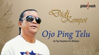 Lirik Lagu Didi Kempot - Ojo Ping Telu (Jangan Sampai Tiga Kali)