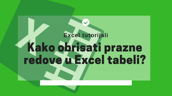 Brisanje praznih redova u Excel tabeli