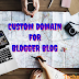 How To Set Up Custom Domain For Blogger Blog
