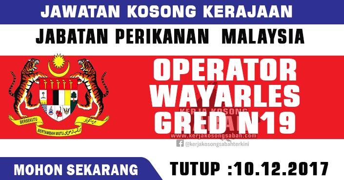 Jawatan Kosong Jabatan Perikanan Malaysia Operator Wayarles Gred N19 Jawatan Kosong Terkini Negeri Sabah