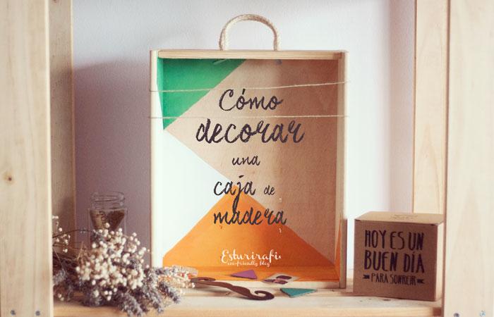 Esturirafi blog ecol gico diy c mo decorar una caja - Como decorar una caja de madera ...