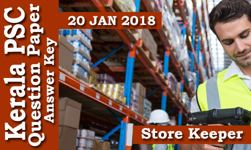 Kerala PSC - Store Keeper (Code-A) Exam Conducted on 20 Jan 2018