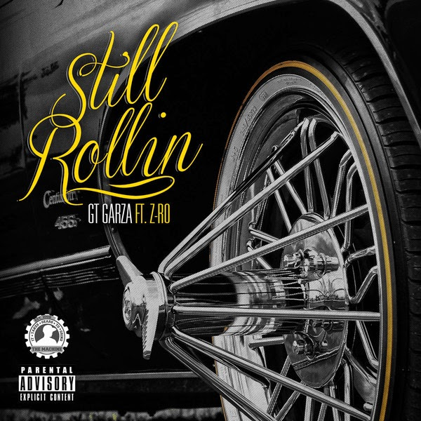 GT Garza - Still Rollin (feat. Z-Ro) - Single Cover