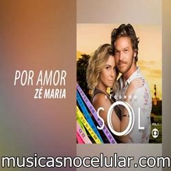 Baixar Música Por Amor - Zé Maria (Novela Segundo Sol) Mp3