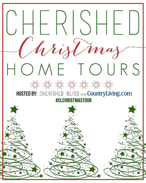 Cherished Christmas Home Tours hosted by Cherished Bliss and CountryLiving.com  #CLChristmasTour