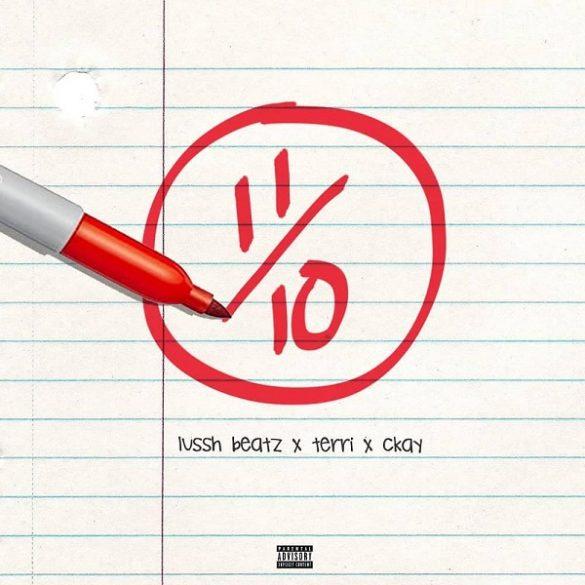 [Music] Lussh Beatz ft. CKay, Terri – Eleven Over Ten