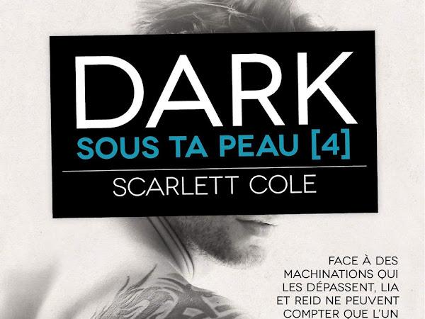 Sous ta peau #4 Dark de Scarlette Cole