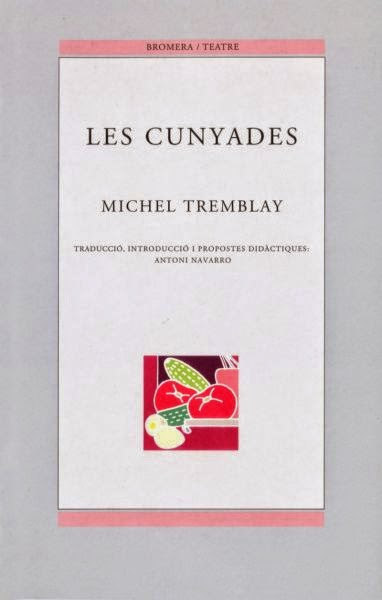 Les cunyades, Michel Tremblay