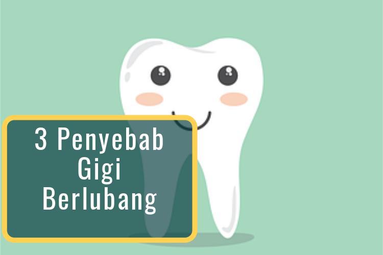 3 Penyebab Gigi Berlubang, Hindari Sebelum Terjadi