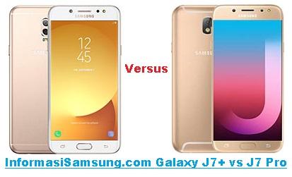 Perbandingan Harga dan Spesifikasi Samsung J7+ vs J7 Pro