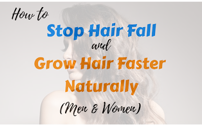 How to Stop Hair Fall and Grow Hair Faster Naturally (for both Men & Women) | https://the-knowledge-hunt.blogspot.com