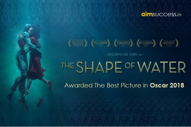 04-05 March 2017 - Daily Current Affairs The shape of water awarded the best picture in Oscar 2018
