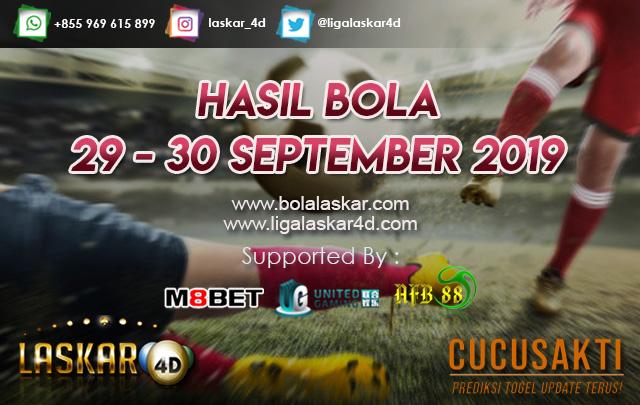 HASIL BOLA TANGGAL 29 – 30 SEPTEMBER 2019