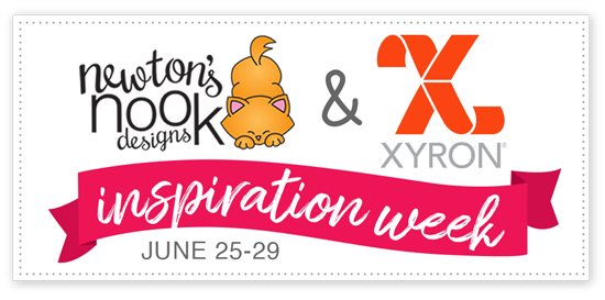 Newton's Nook Designs & Xyron | Inspiration Week | June 25-29, 2018 #newotnsnook #xyroninc