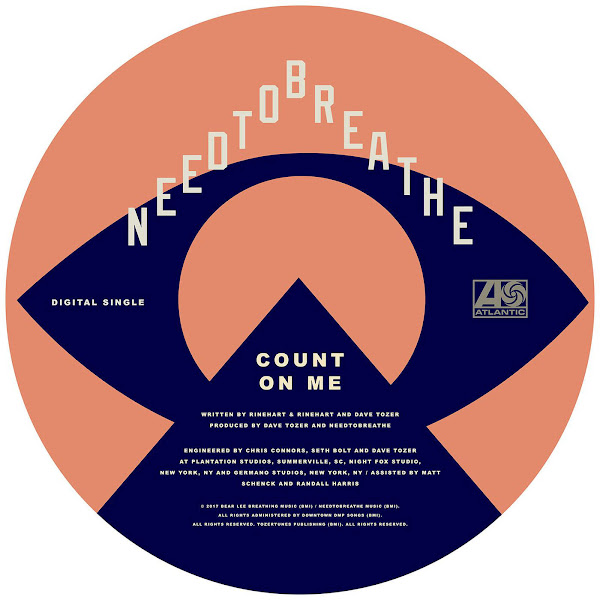 NEEDTOBREATHE - COUNT ON ME - Single Cover