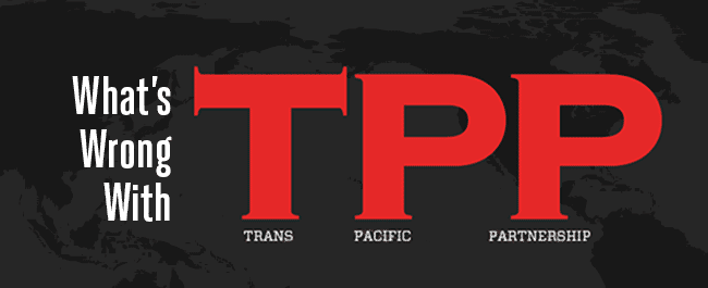 What's Wrong With The TPP? Trans-Pacific Partnership