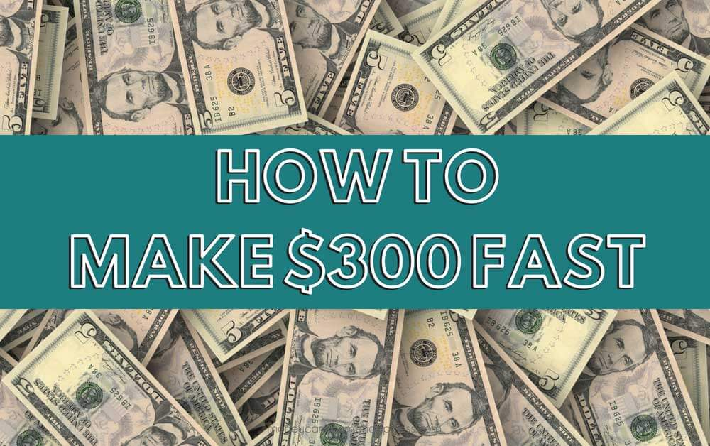 fast $300 making
