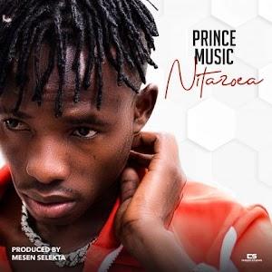 Download Audio | Prince Music - Ntazoea