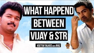 What happened between Vijay & STR? | Settai Talkies with Ayaz – 7 | Smile Settai