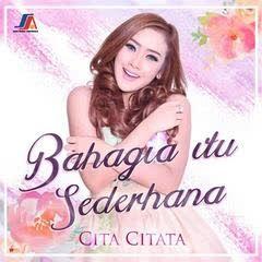 Cita Citata - Bahagia Itu Sederhana MP3
