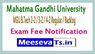 Mahatma Gandhi University MGU B.Tech 2-2 / 3-2 / 4-2 Regular / Backlog Exam Fee Notification 2017