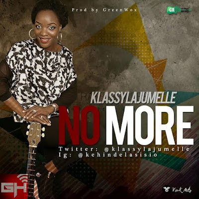 Music: No More – Klassy LA Jumelle