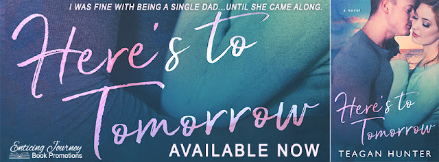 "[Re-release] HERE""S TO TOMORROW by Teagan Hunter @TeaganTwitter @EJBookPromos"
