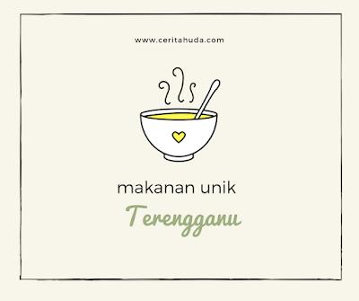 Makanan Unik Terengganu