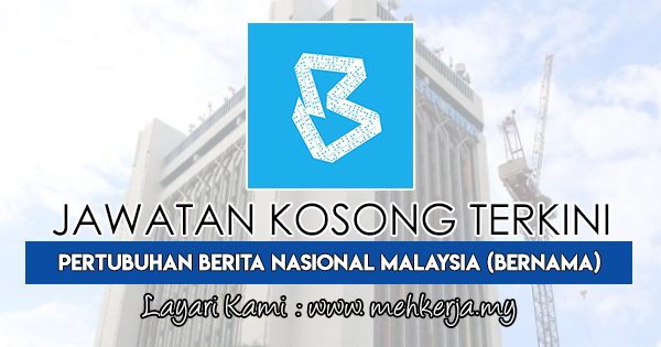 Jawatan Kosong Terkini 2018 di Pertubuhan Berita Nasional Malaysia (BERNAMA)
