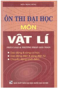 Ôn Thi Đại Học Môn Vật Lý Phân Loại Và Phương Pháp Giải - Trần Trọng Hưng