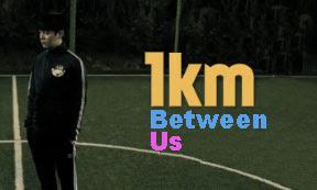 Sinopsis 1 Km Distance Between Us Episode 1-12 (Tamat)