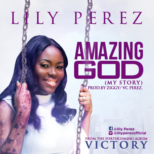 Download music lyrics lily perez amazing god my story lily perez a graduate of industrial mathematics from covenant university ogun state nigeria with a second degree in energy management from stirling voltagebd Gallery