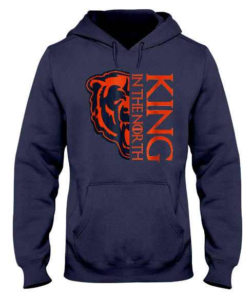 King In The North Chicago Bear Hoodie, King In The North Chicago Bear Sweatshirt, King In The North Chicago Bear Sweater, King In The North Chicago Bear T Shirt