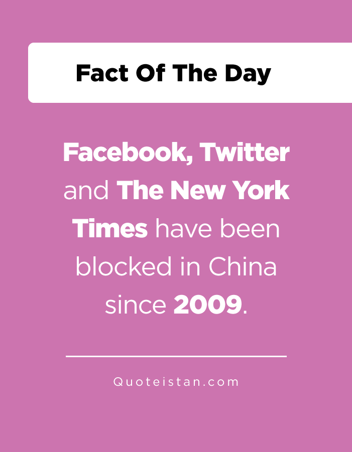 Facebook, Twitter and The New York Times have been blocked in China since 2009.