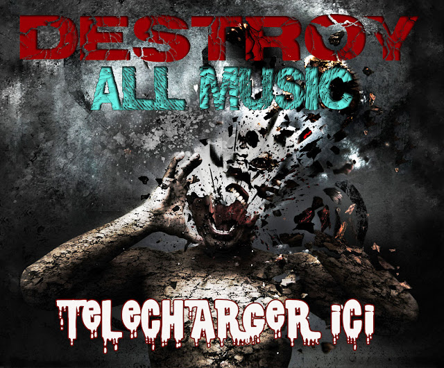 http://www.multiup.org/download/009fa05bf1ffee294d9dd2827f149b23/Destroy_all_music.rar