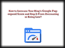 6 Amazing Ways to Prevent Google Pagespeed Score From Being Low!