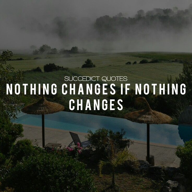 Quotes About Change In Life And Moving On