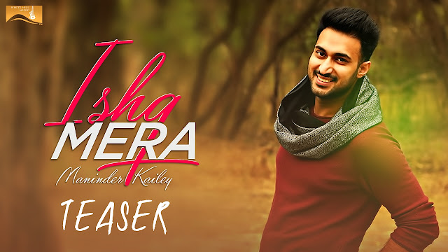 Ishq Mera Lyrics Maninder Kailey - Punjabi Song