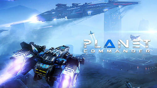 Download Planet Commander MOD Apk Unlimited Money