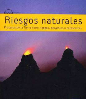 Riesgos naturales - procesos de la tierra como riesgos, desastres y catastrofes | geolibrospdf