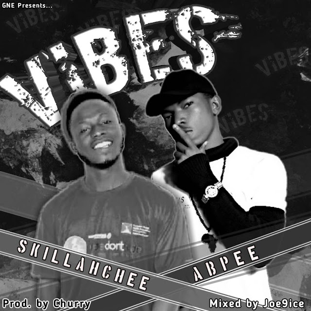 Music:Skillanchee Ft Abpee—Vibes